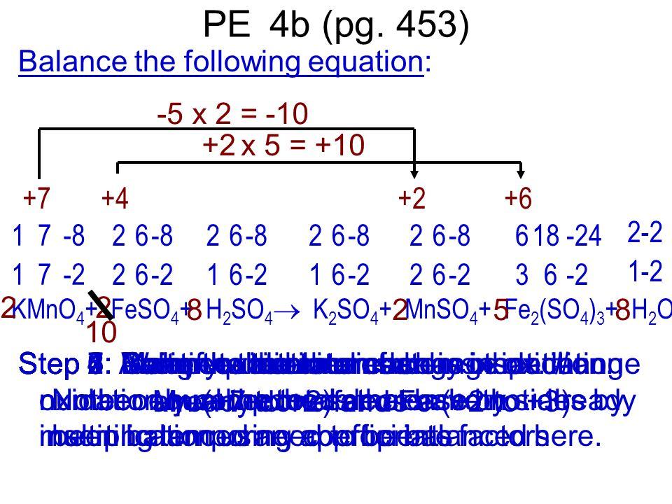 PE 4b (pg. 453) Balance the following equation: -5 x 2 = -10 +2