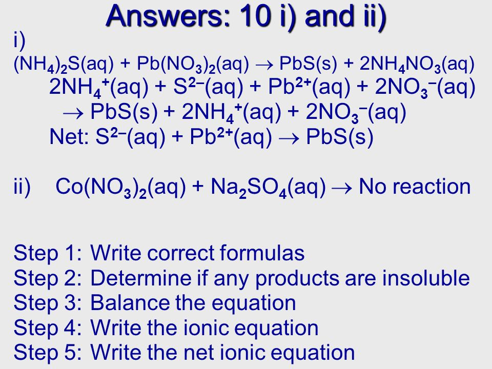 Answers: 10 i) and ii) 30/09/99. i) (NH4)2S(aq) + Pb(NO3)2(aq)  PbS(s) + 2NH4NO3(aq)