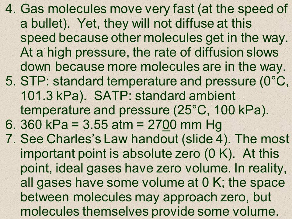Gas molecules move very fast (at the speed of a bullet)