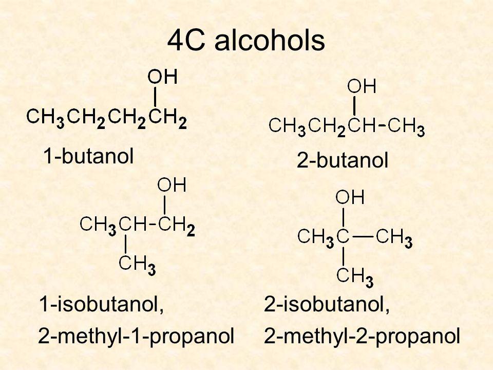 4C alcohols 1-butanol 2-butanol 1-isobutanol, 2-methyl-1-propanol