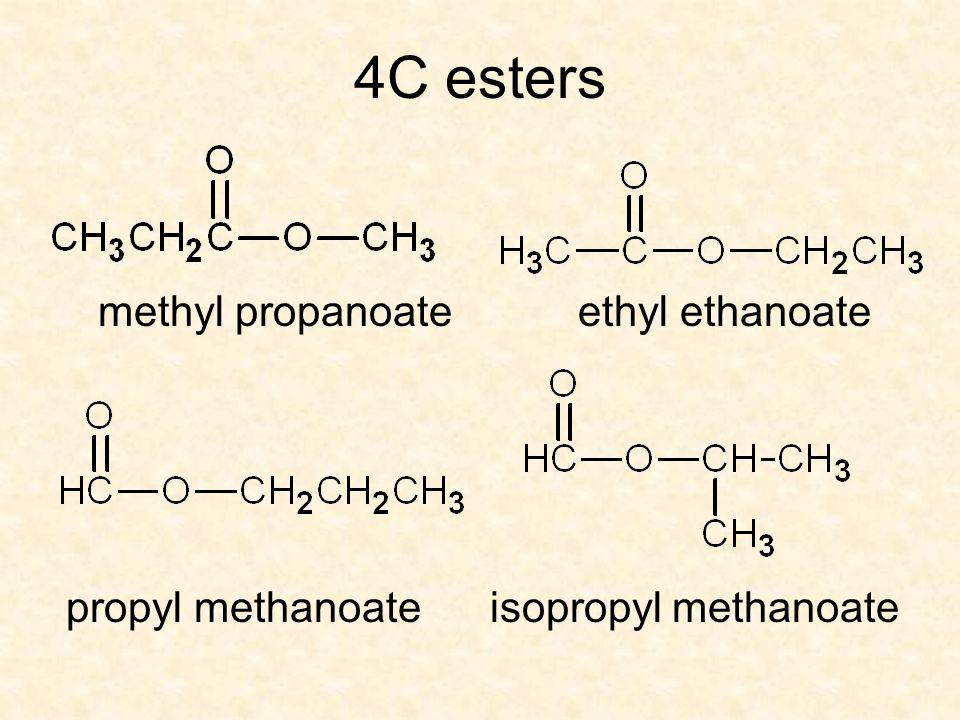4C esters methyl propanoate ethyl ethanoate propyl methanoate