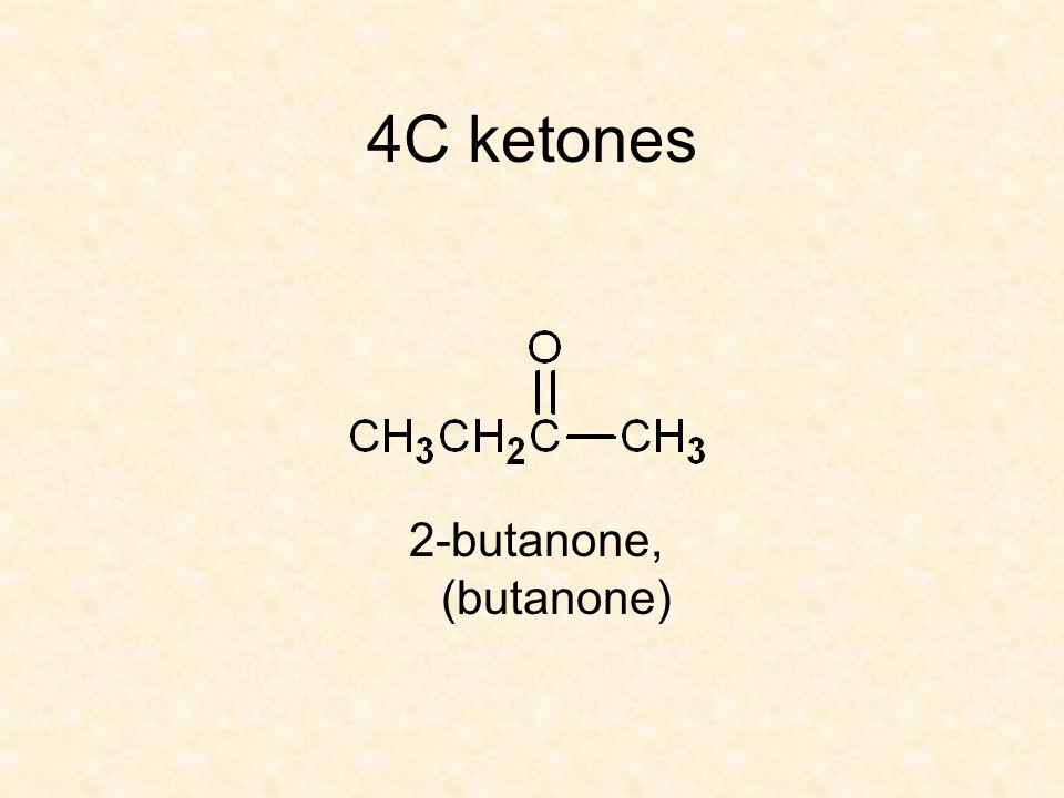 4C ketones 2-butanone, (butanone)