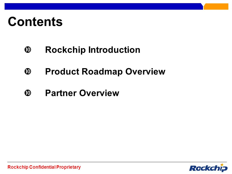 Contents Rockchip Introduction Product Roadmap Overview