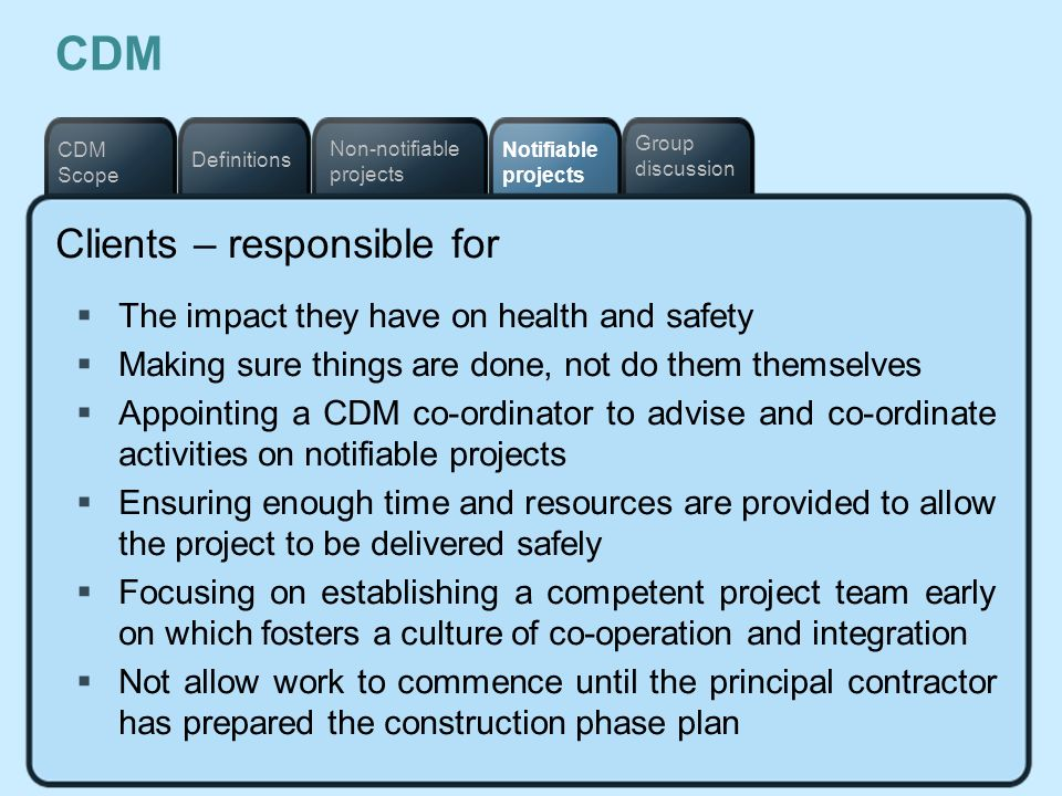 CDM Clients – responsible for
