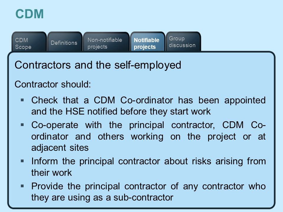 CDM Contractors and the self-employed Contractor should: