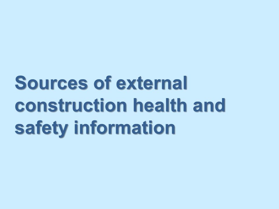 Sources of external construction health and safety information