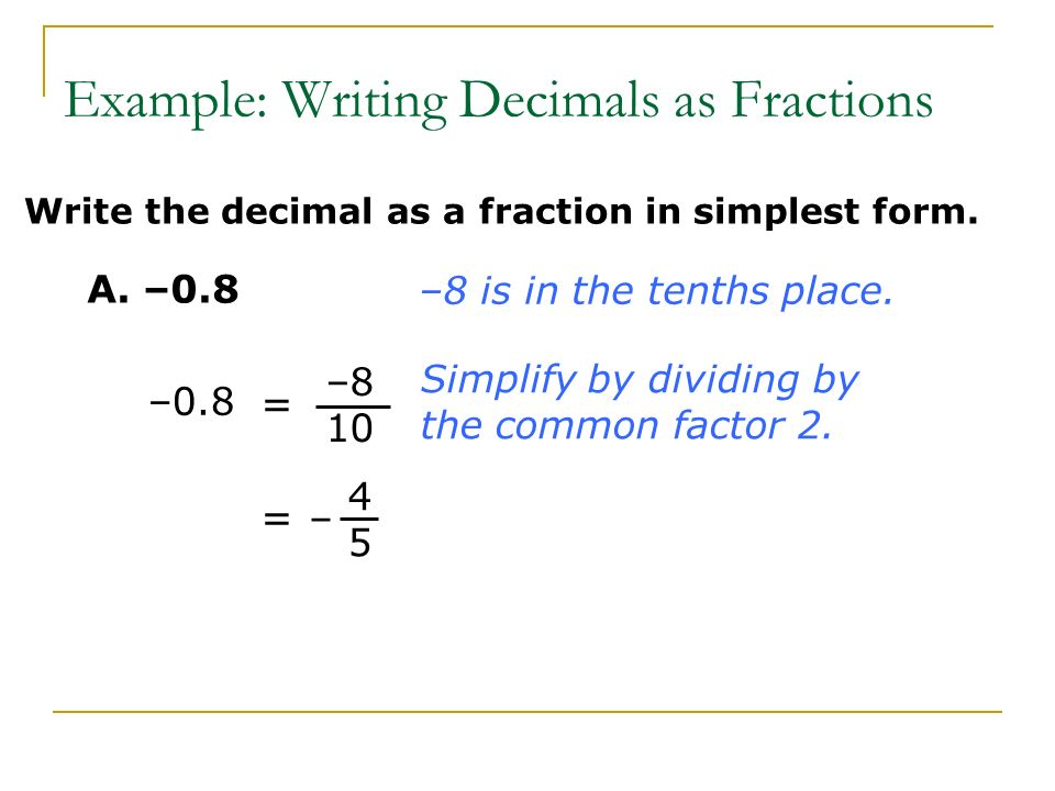 writing a fraction as a decimal Writing a decimal as a fraction, example 1 here i look at how to convert a decimal into a reduced fraction.