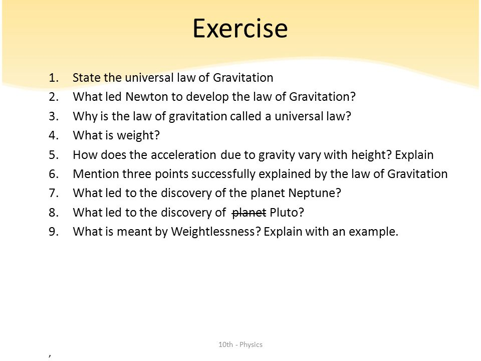 Exercise State the universal law of Gravitation