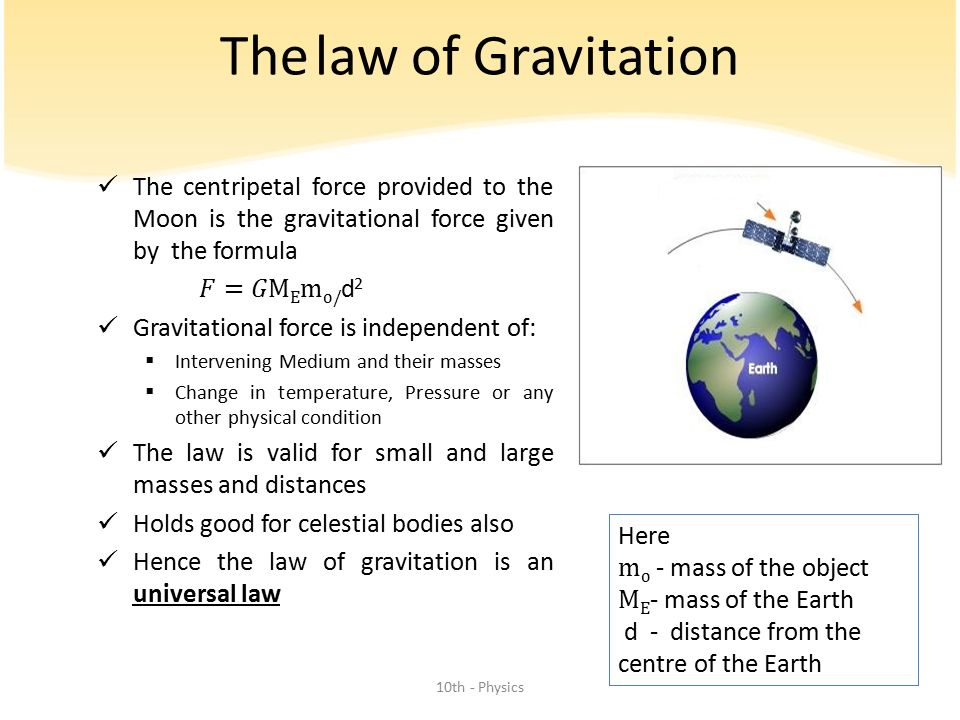 The law of Gravitation The centripetal force provided to the Moon is the gravitational force given by the formula.