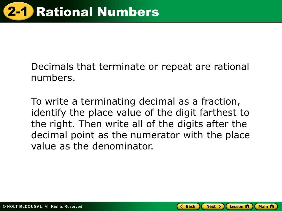Decimals that terminate or repeat are rational numbers.