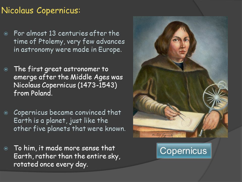 who were the four other major contributors to the development of modern astronomy after copernicus Astronomy made no major advances in strife were pioneered by a man who lived nearly a century after copernicus contributions were in the.