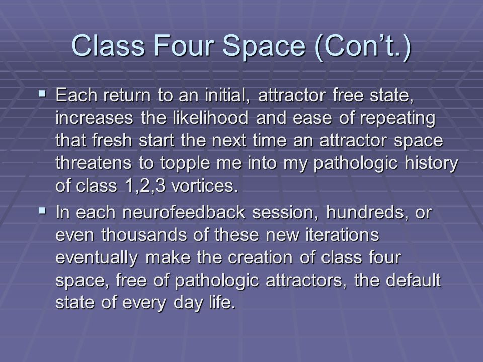 Class Four Space (Con't.)