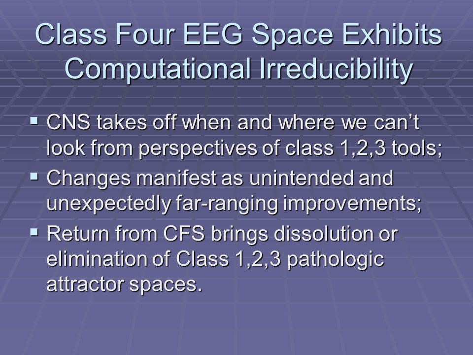 Class Four EEG Space Exhibits Computational Irreducibility
