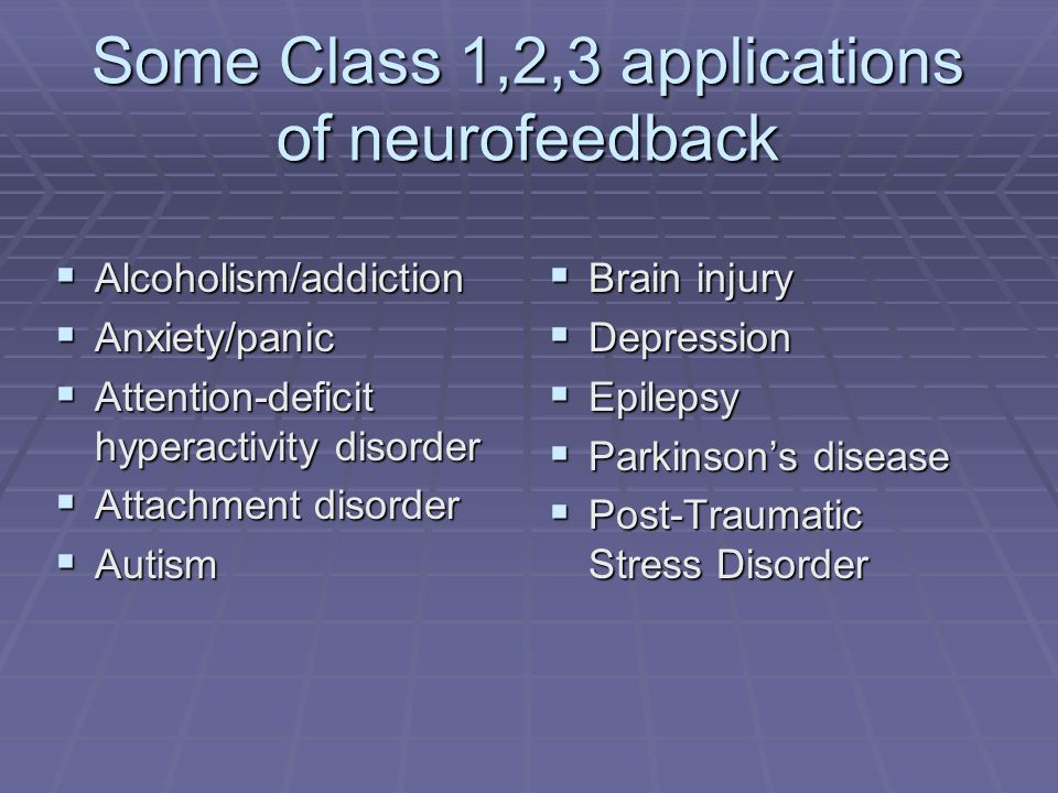 Some Class 1,2,3 applications of neurofeedback