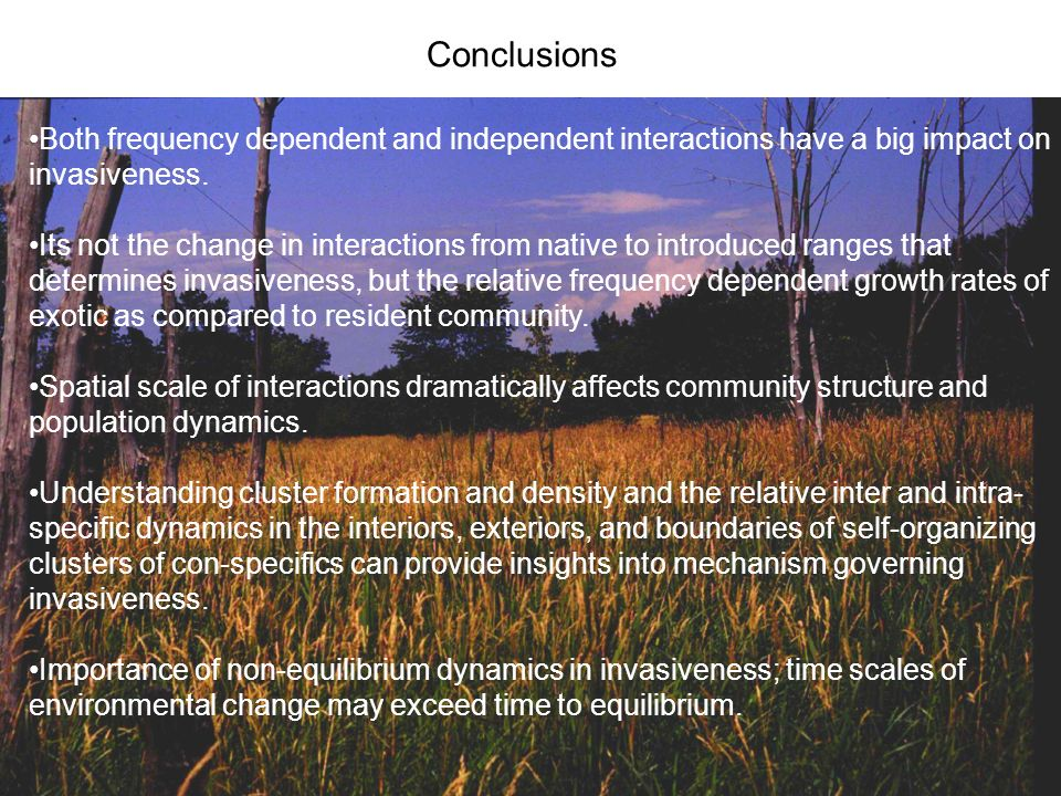 Conclusions Both frequency dependent and independent interactions have a big impact on invasiveness.