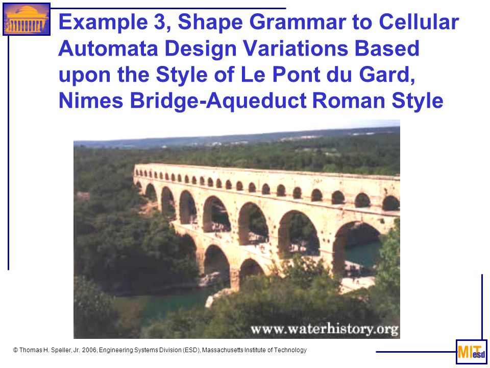 Example 3, Shape Grammar to Cellular Automata Design Variations Based upon the Style of Le Pont du Gard, Nimes Bridge-Aqueduct Roman Style