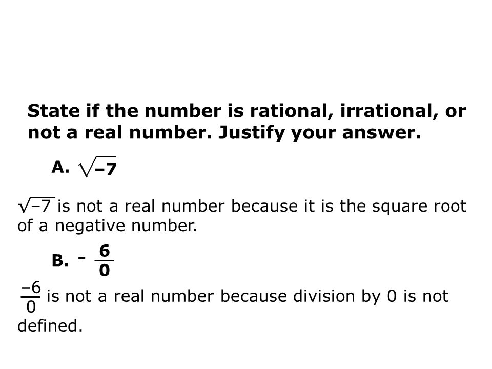 State if the number is rational, irrational, or not a real number