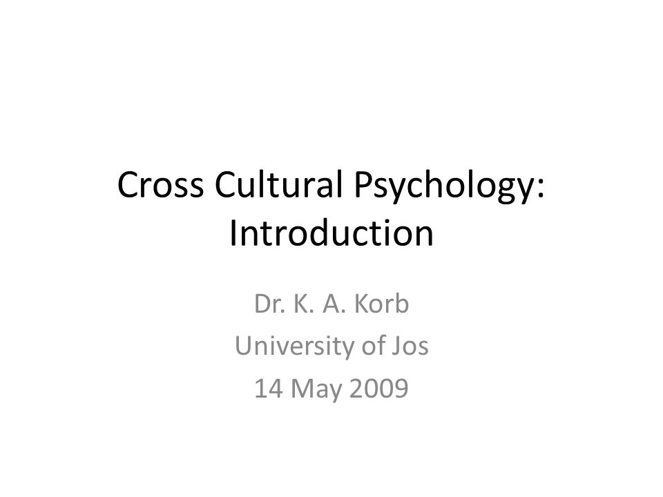 Introduction to cross u2013 cultural psychology