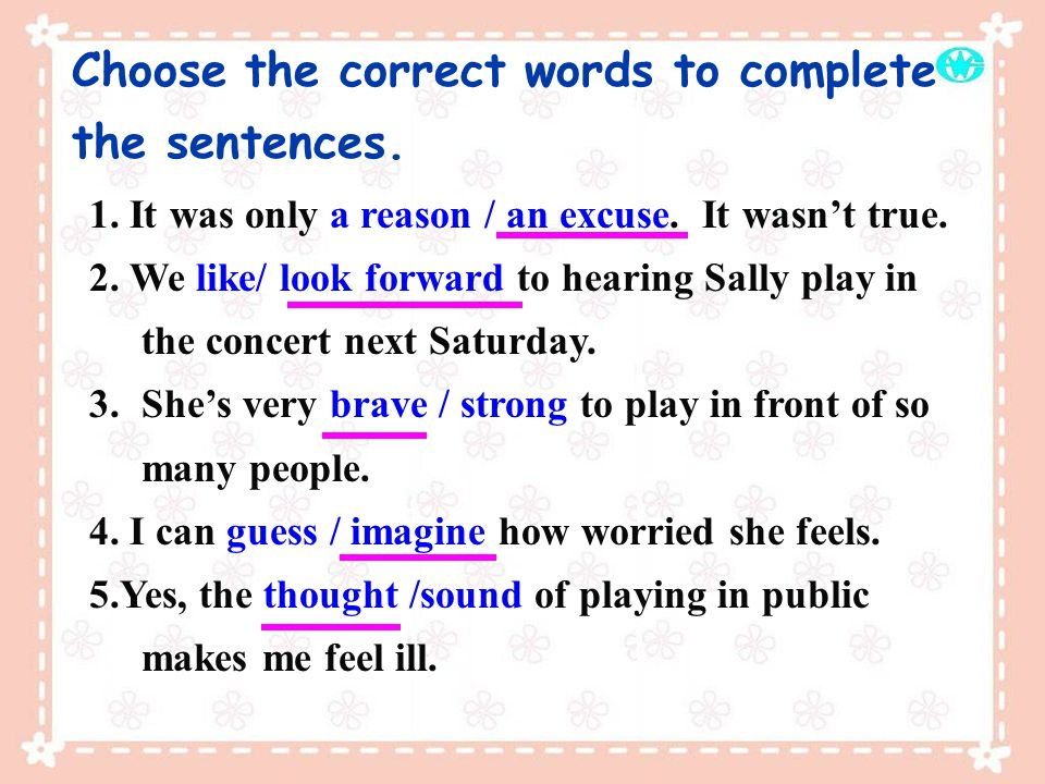 Choose the correct words to complete the sentences.