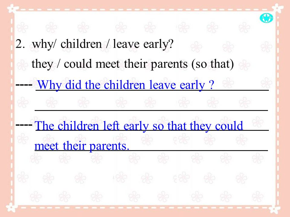 2. why/ children / leave early