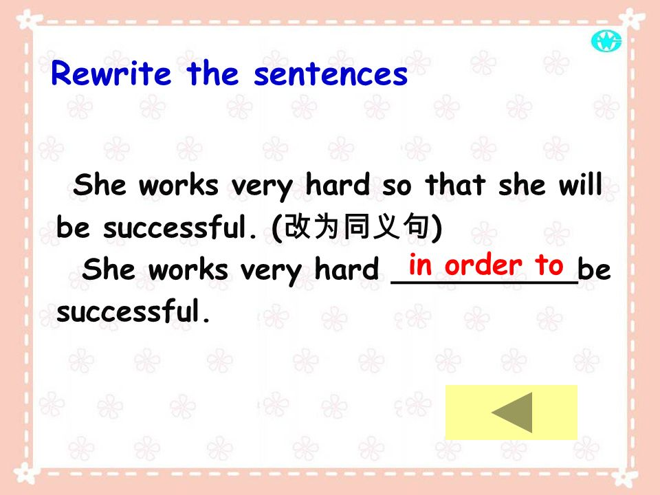 Rewrite the sentences She works very hard so that she will be successful. (改为同义句) She works very hard __________be successful.
