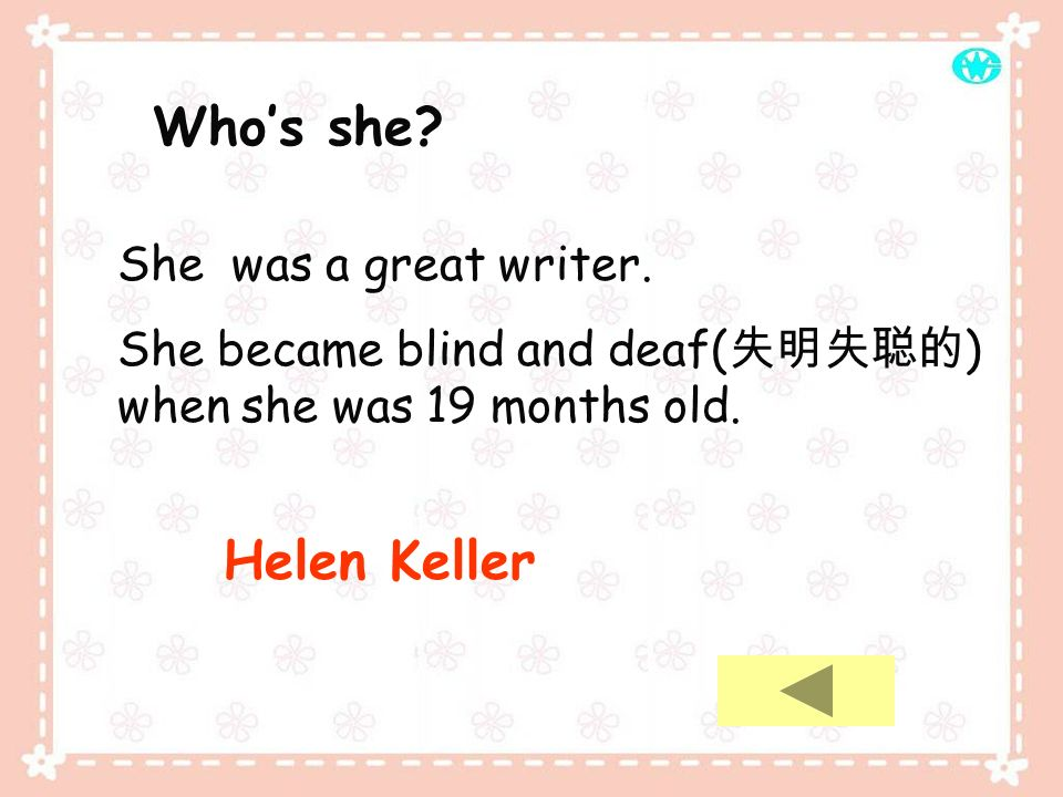 Who's she Helen Keller She was a great writer.
