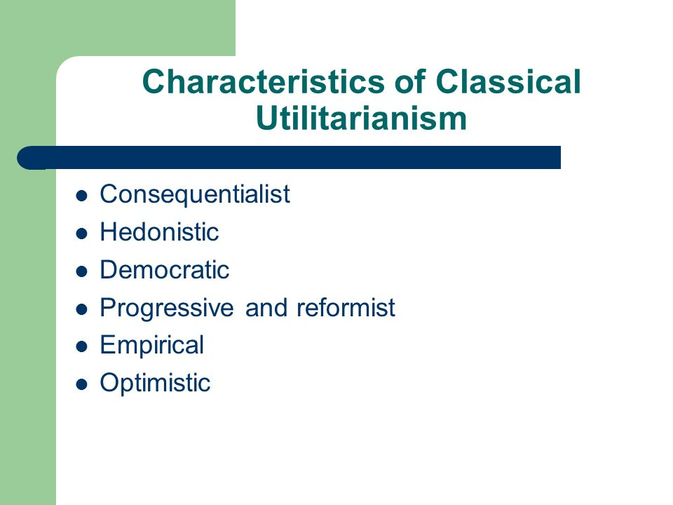 utilitarianism classical utilitarianism Explain how utilitarianism might be applied to the issue of euthanasia classical utilitarianism is teleological, and says that the outcome of an.