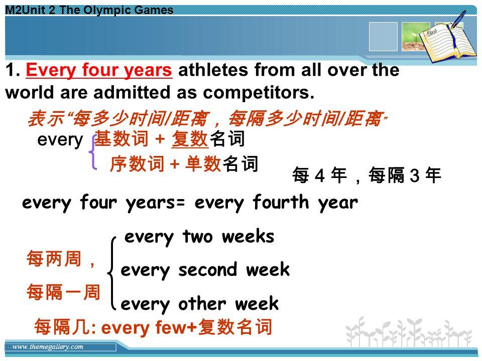 表示 每多少时间/距离,每隔多少时间/距离 every 基数词 + 复数名词 序数词+单数名词 每4年,每隔3年