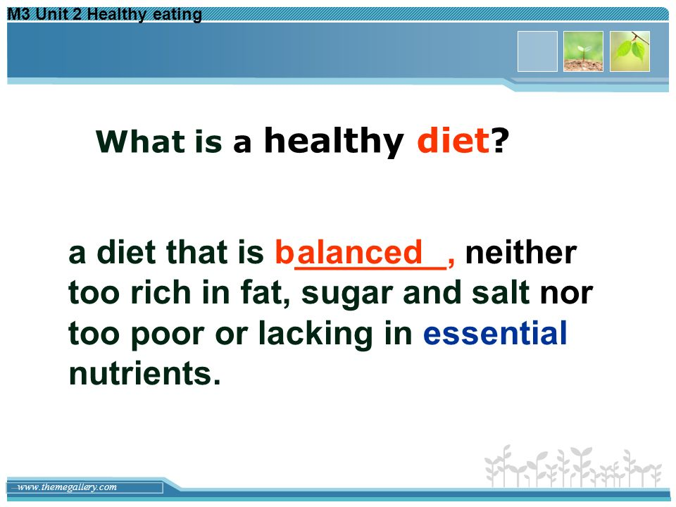 M3 Unit 2 Healthy eating What is a healthy diet