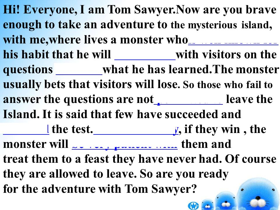 Hi! Everyone, I am Tom Sawyer.Now are you brave