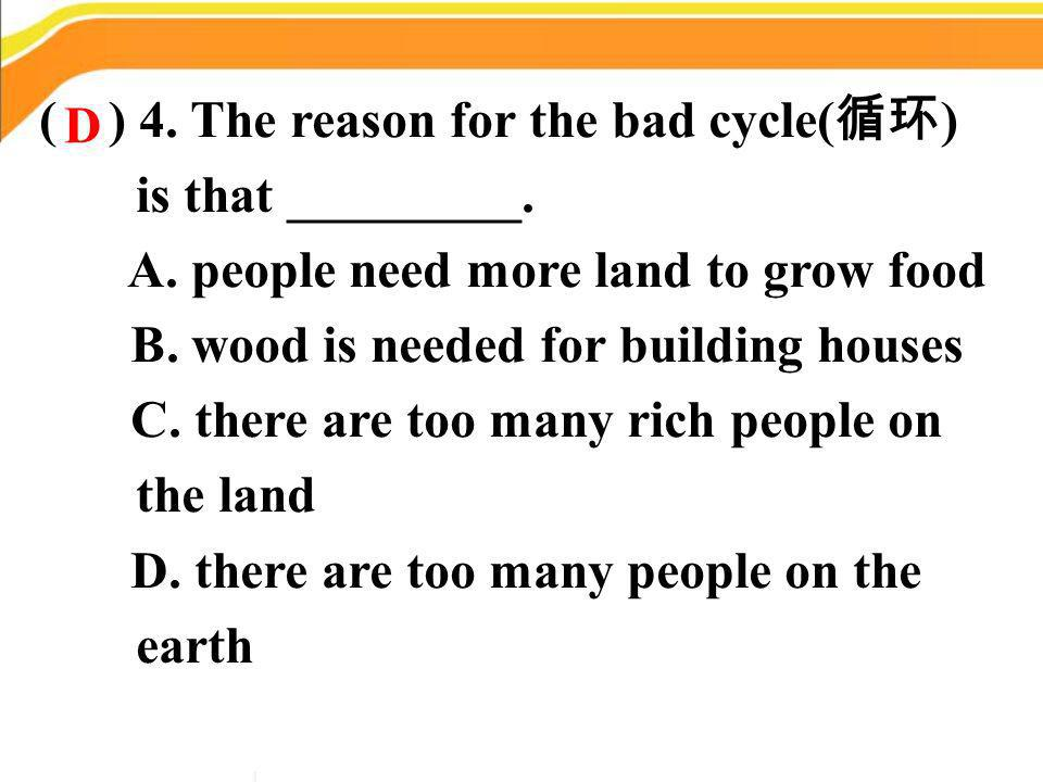( ) 4. The reason for the bad cycle(循环) is that _________.