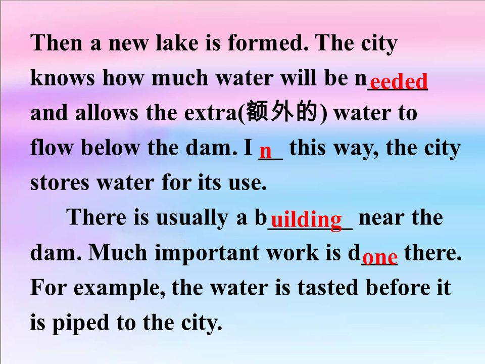 Then a new lake is formed