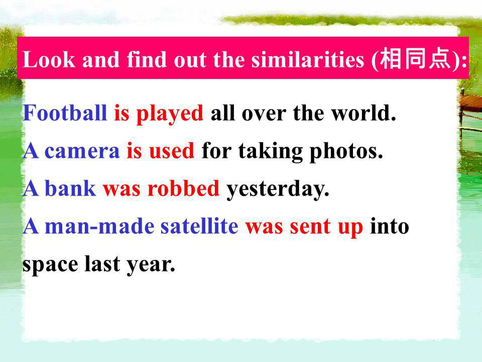 Look and find out the similarities (相同点):