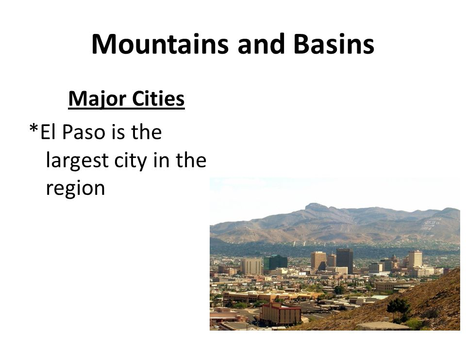 Major Cities *El Paso is the largest city in the region
