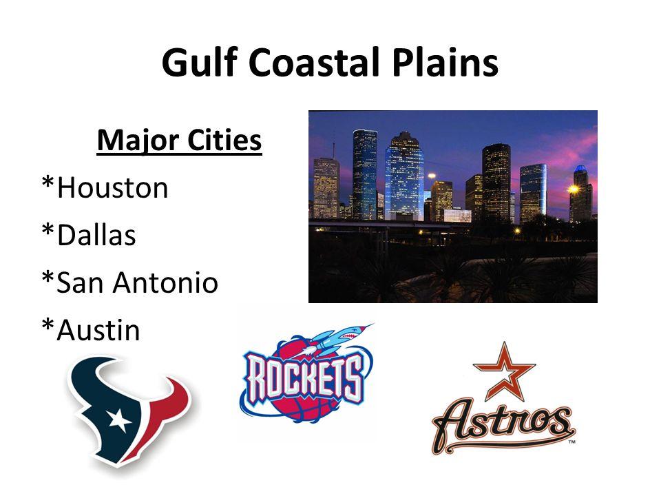 Major Cities *Houston *Dallas *San Antonio *Austin
