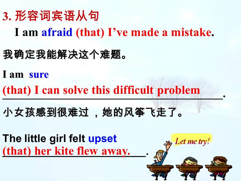 I am afraid (that) I've made a mistake.