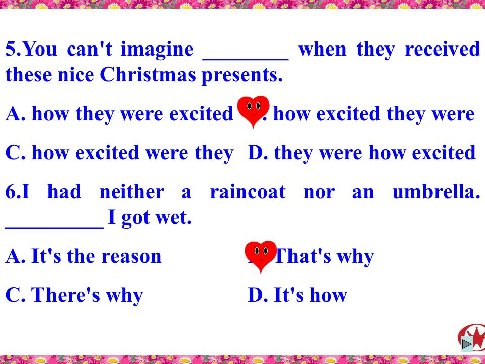5.You can t imagine ________ when they received these nice Christmas presents.
