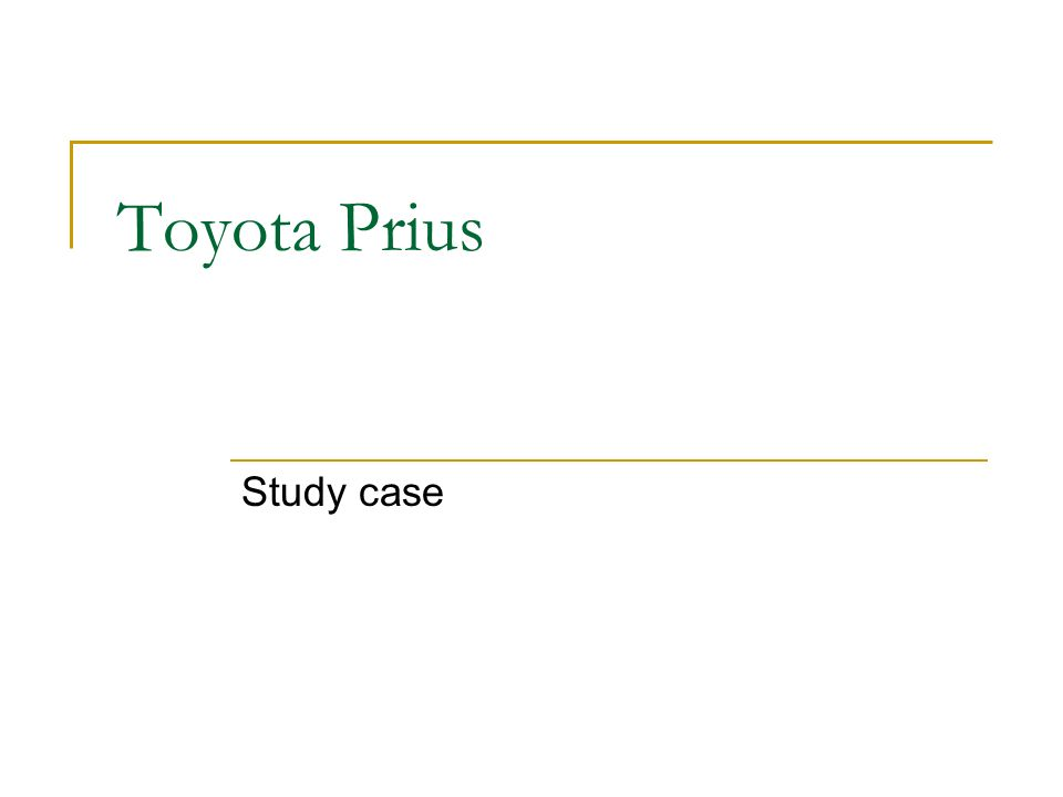 toyota prius case study answers Case study: the toyota prius the answer is no an insight from this case study is that you can't design an inferior product and expect to make up.