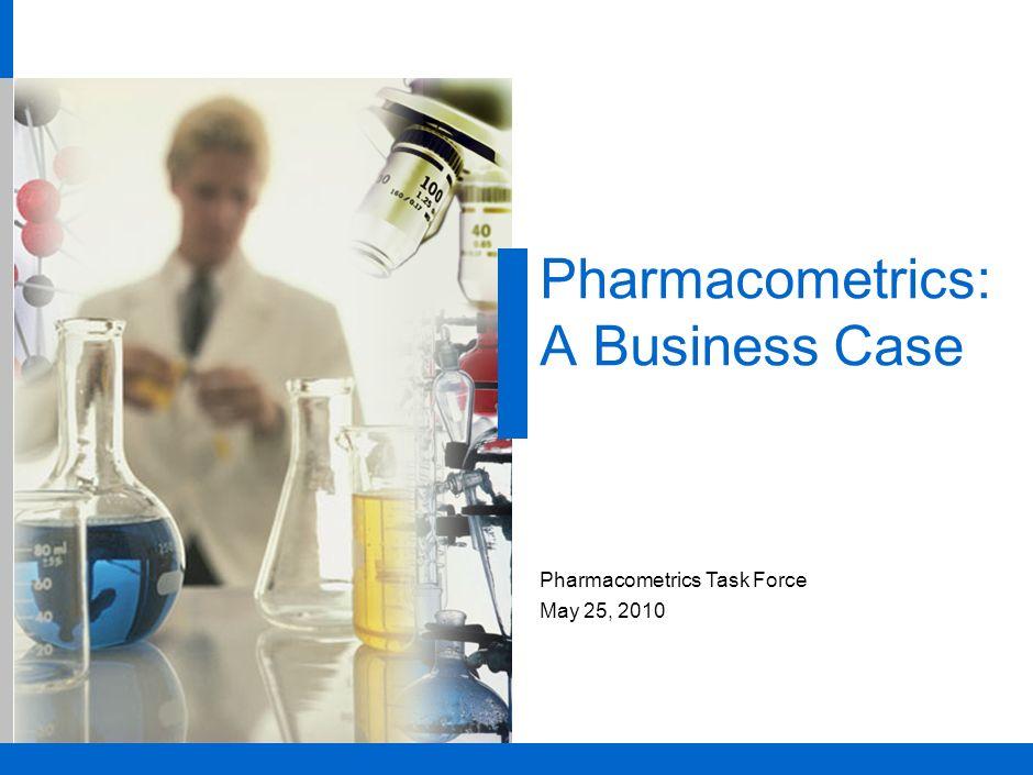 Pharmacometrics: A Business Case
