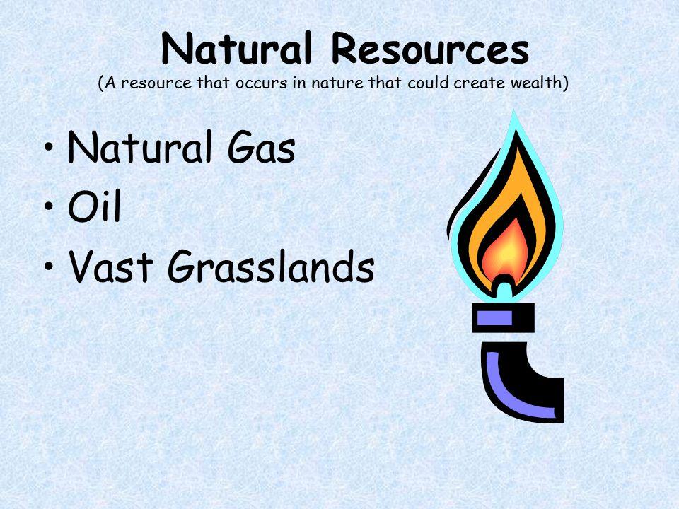 Natural Resources Natural Gas Oil Vast Grasslands