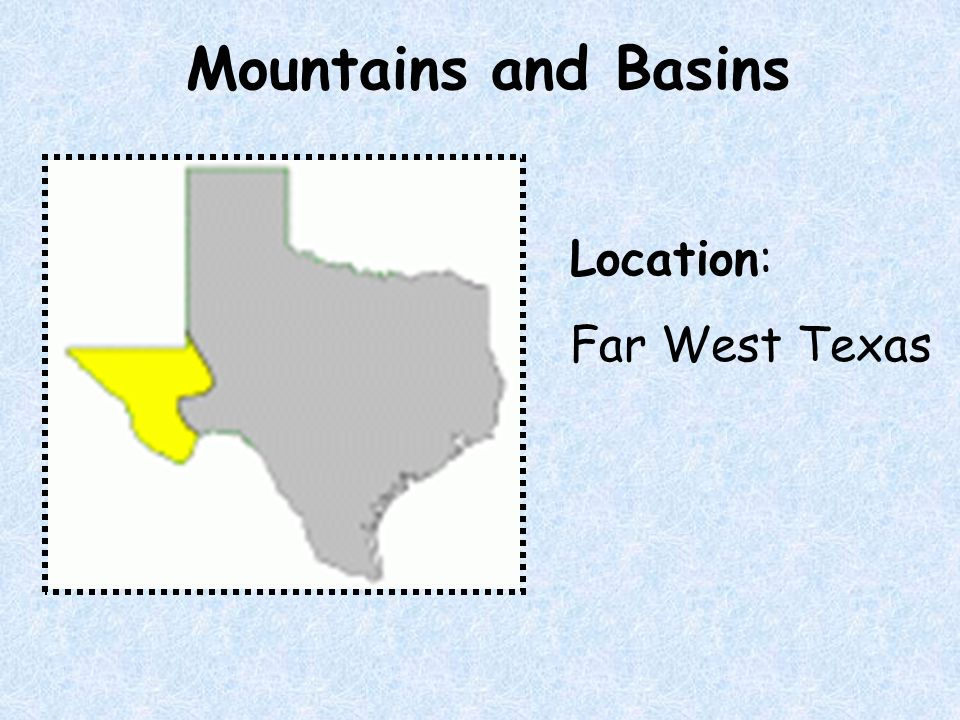 Mountains and Basins Location: Far West Texas