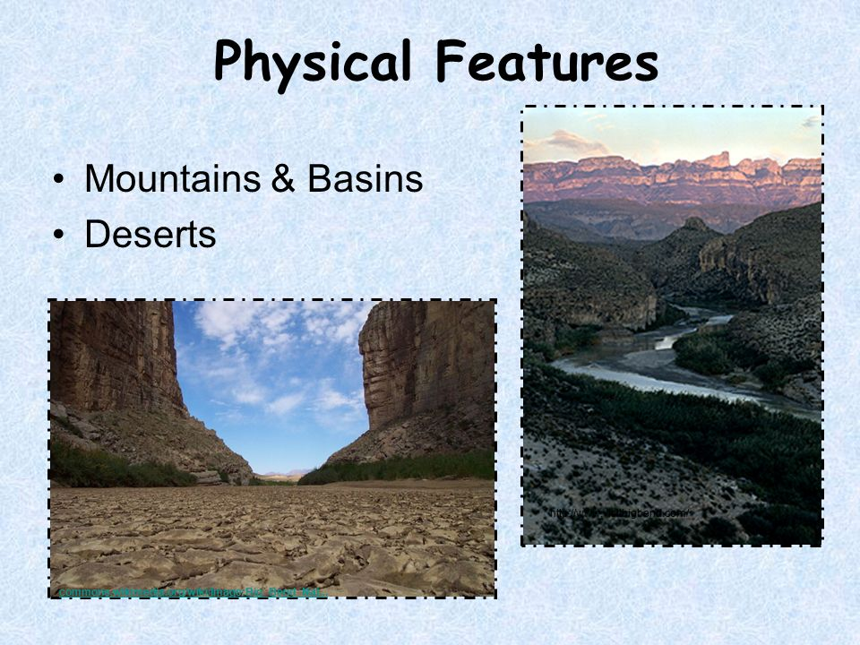 Physical Features Mountains & Basins Deserts