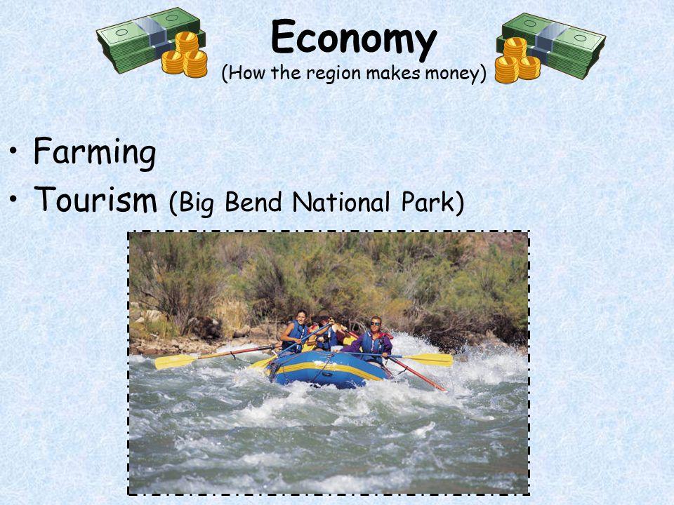 Economy (How the region makes money)
