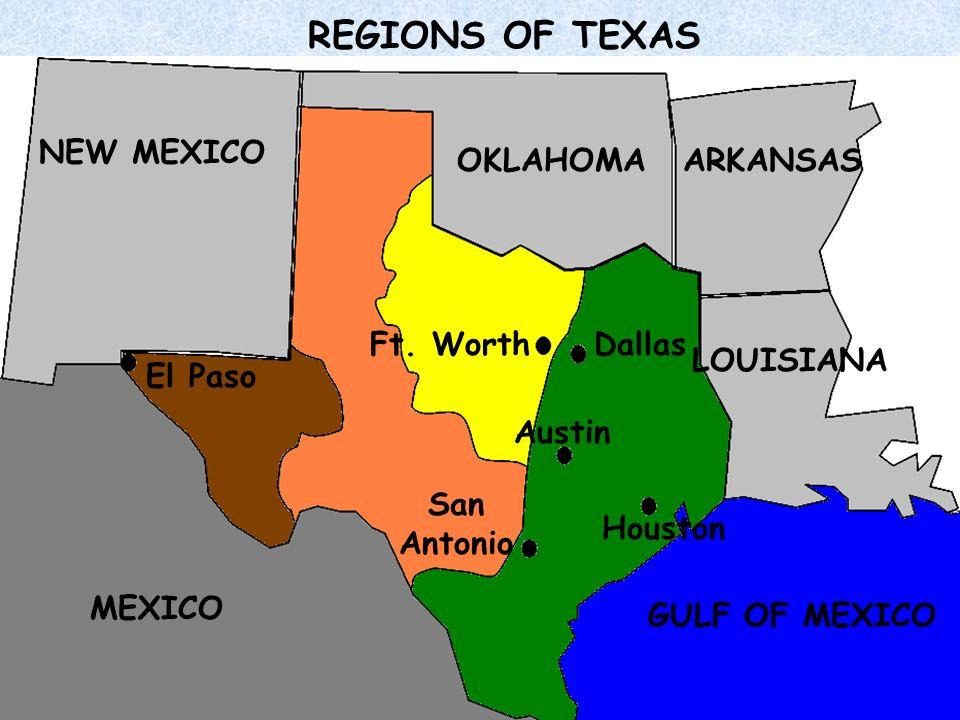 REGIONS OF TEXAS NEW MEXICO OKLAHOMA ARKANSAS Ft. Worth Dallas