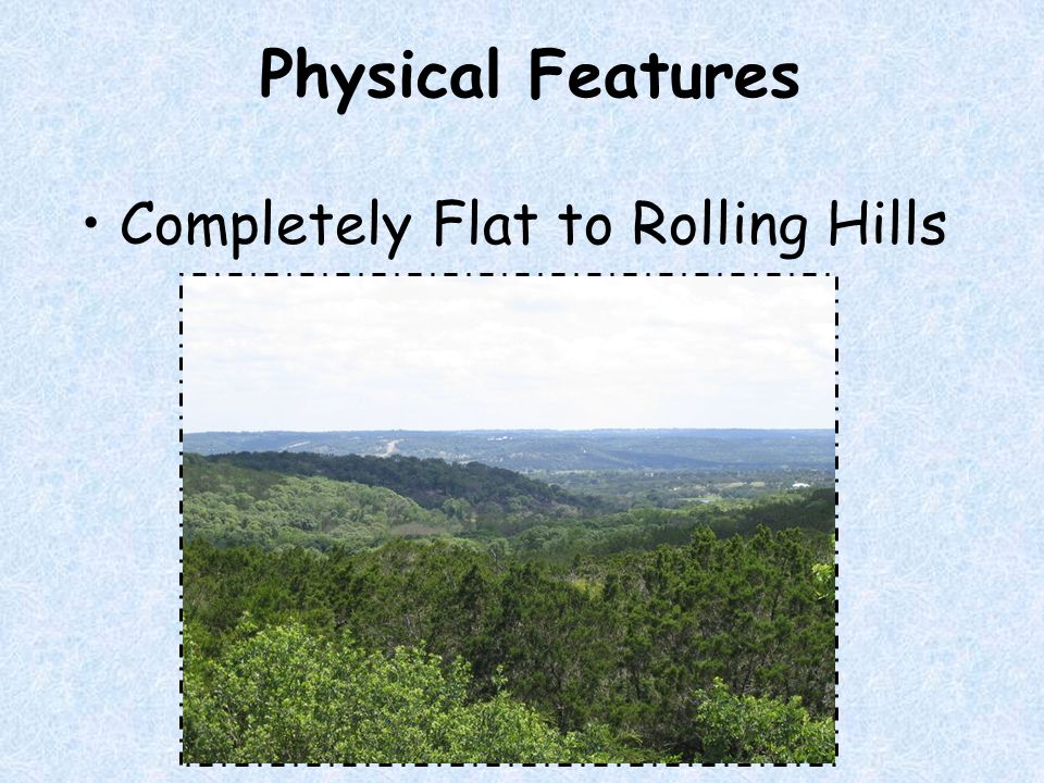 Physical Features Completely Flat to Rolling Hills
