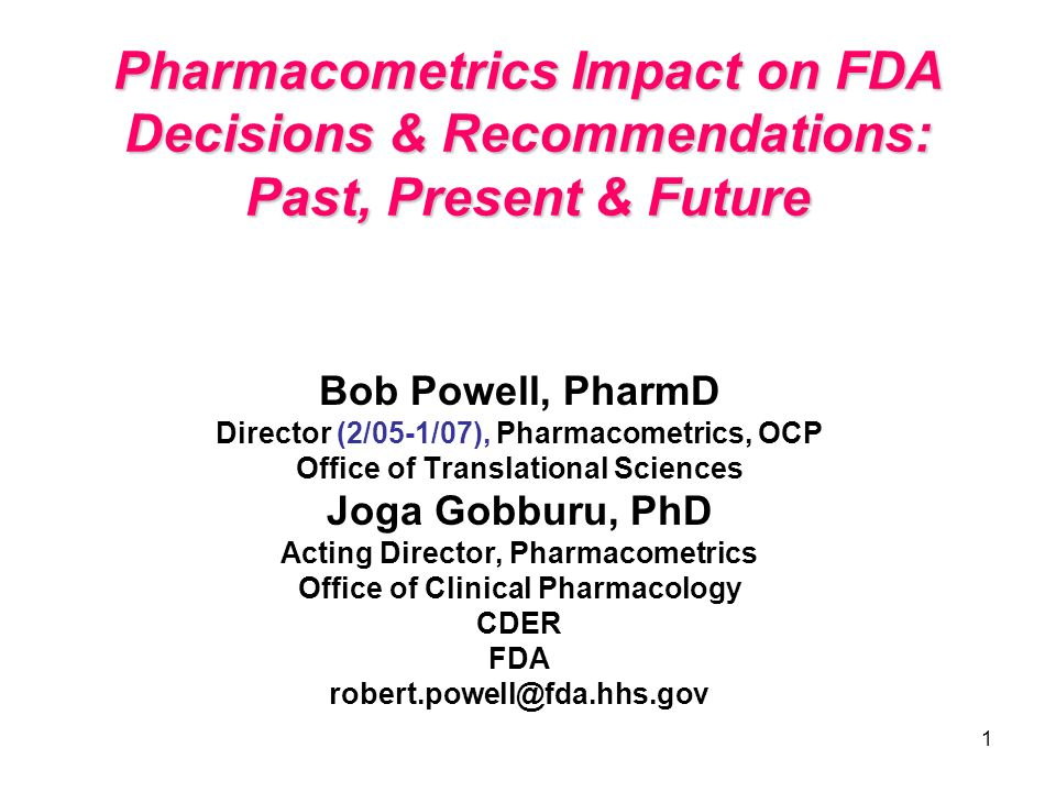Pharmacometrics Impact on FDA Decisions & Recommendations: Past, Present & Future