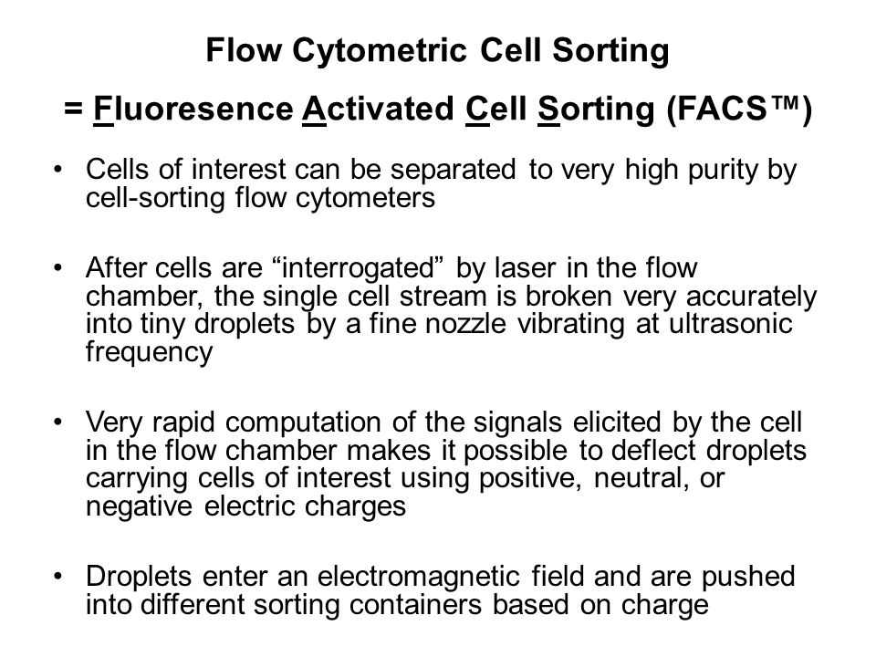 Flow Cytometric Cell Sorting = Fluoresence Activated Cell Sorting (FACS™)