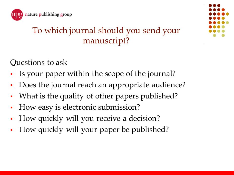 To which journal should you send your manuscript