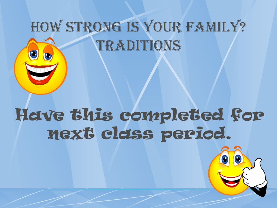 How Strong Is Your Family Traditions