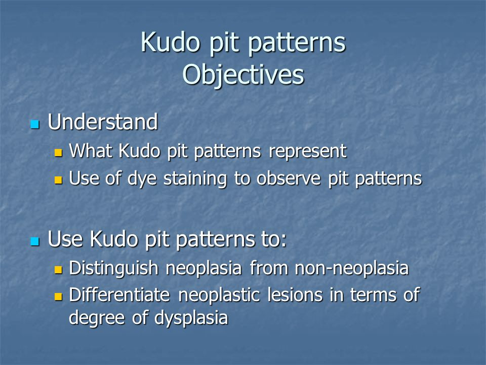 Kudo pit patterns Objectives